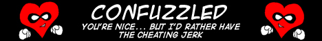 Confuzzled: You're nice... but I'd rather have the cheating jerk